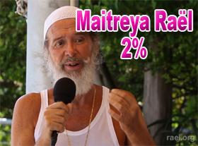 Maitreya Rael: 2%