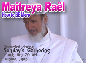 Maitreya Rael: How to BE More