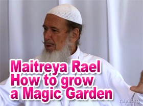 Maitreya Rael How to grow a Magic Garden