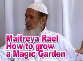 Maitreya Rael How to grow a Magic Garden