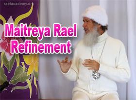 Maitreya Raël - Refinement (raffinement)