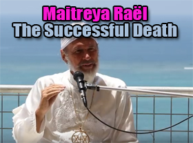 Maitreya Raël - The Successful Death