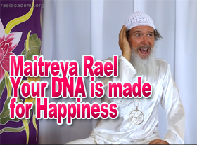 Maitreya Rael Your DNA is made for Happiness