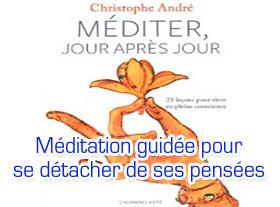 Méditation guidée pour se détacher de ses pensées