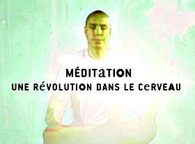 Méditation - Une révolution dans le cerveau