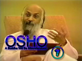 OSHO - A Buddha Will Be Misunderstood - Part 1