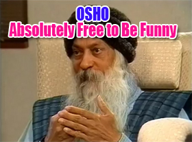 OSHO - Absolutely Free to Be Funny