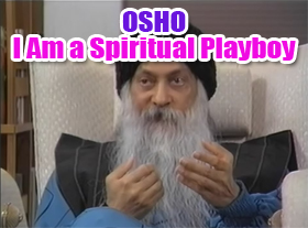 OSHO - I Am a Spiritual Playboy