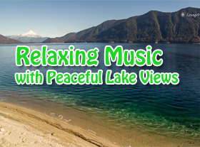 Relaxing Music with Peaceful Lake Views