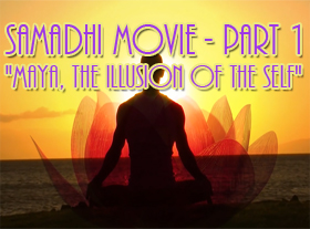 Samadhi Movie - Part1 - Maya, the Illusion of the Self