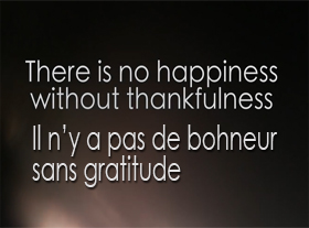 There is no happiness without thankfulness - Maitreya Rael