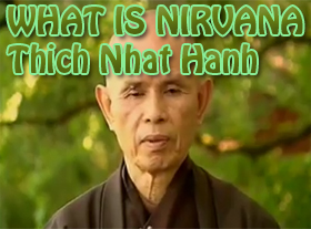 WHAT IS NIRVANA - Thich Nhat Hanh