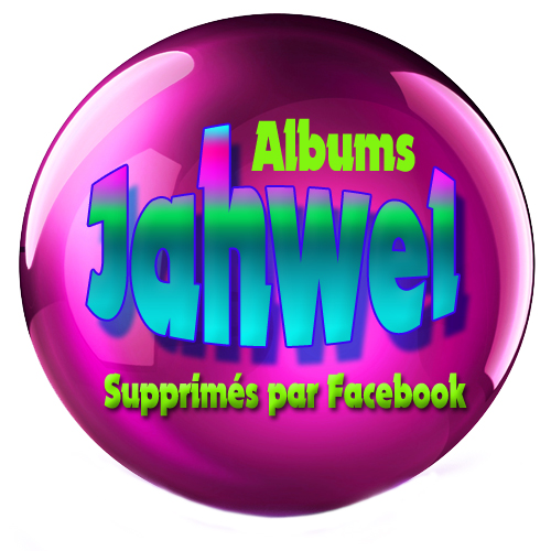 Albums JAHWEL Supprimés par Facebook !